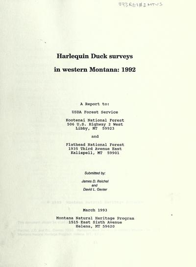 Harlequin duck surveys in western Montana : 1992 / submitted by James D. Reichel and David L. Genter; a report to USDA Forest Service, Kootenai National Forest and Flathead National Forest.