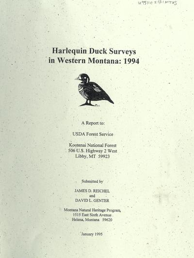 Harlequin duck surveys in western Montana : 1994 / submitted by James D. Reichel and David L. Genter; a report to USDA Forest Service, Kootenai National Forest.