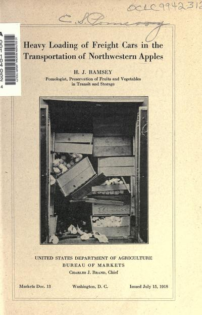 Heavy loading of freight cars in the transportation of northwestern apples. [By] H.J. Ramsey ...