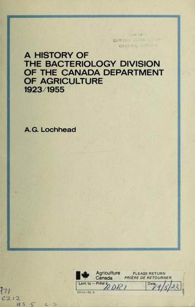 A history of the Bacteriology Division of the Canada Department of Agriculture 1923-1955.