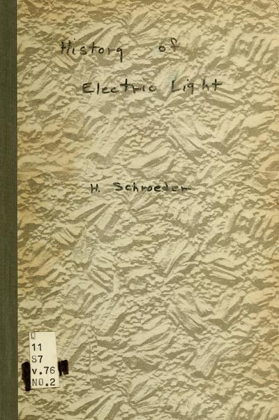 History of electric light, by Henry Schroeder.