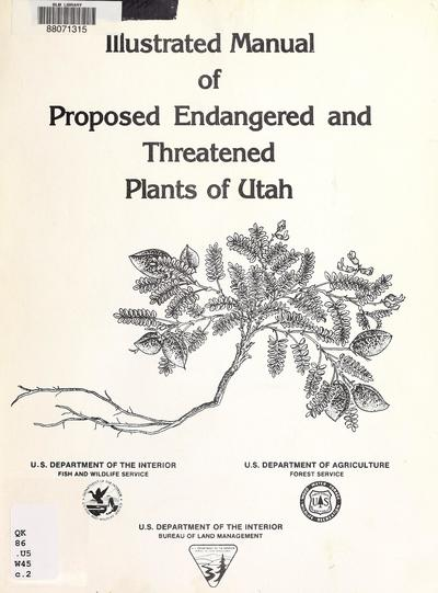 Illustrated manual of proposed endangered and threatened plants of Utah /
