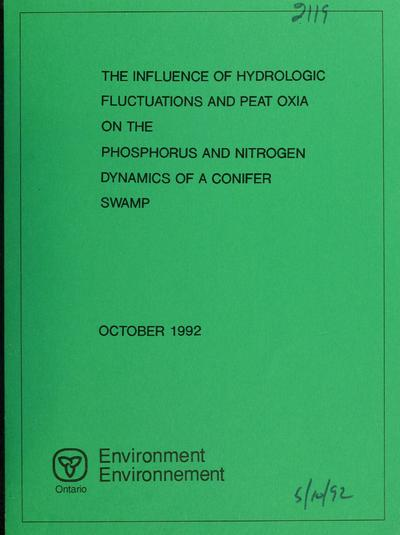 The influence of hydrologic fluctuations and peat oxia on the phosphorus and nitrogen dynamics of a conifer swamp / [report prepared by Kevin J. Devito and Peter J. Dillon].