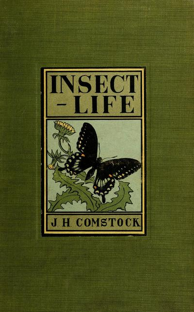 Insect life; an introduction to nature study and a guide for teachers, students and others interested in out-of-door life,