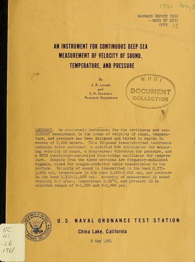 An instrument for continuous deep-sea measurement of velocity of sound, temperature, and pressure / by J.R. Lovett and S.H. Sessions.
