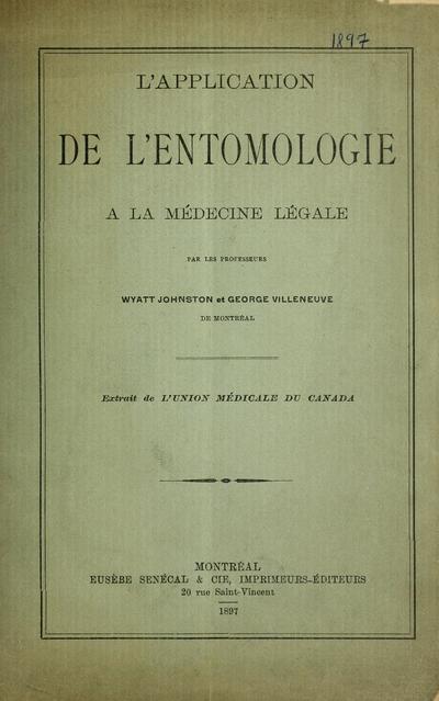 L'application de l'entomologie à la médecine légale / par Wyatt Johnston et George Villeneuve.