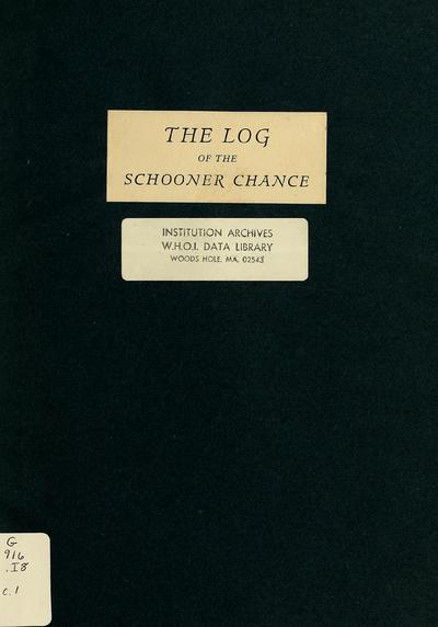 The log of the schooner Chance from the port of New Rochelle, N. Y., to Boston, Mass., via Cape Chidley, Labrador, July third to September twenty-sixth, 1926 / by Columbus Iselin.
