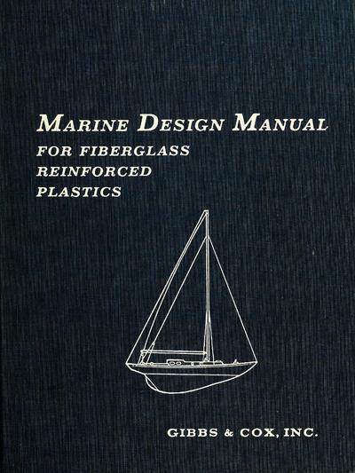Marine design manual for fiberglass reinforced plastics. Sponsored by Owens-Corning Fiberglas Corp.