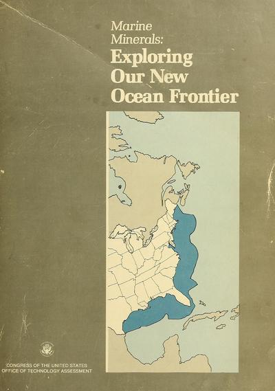 Marine minerals : exploring our new ocean frontier.