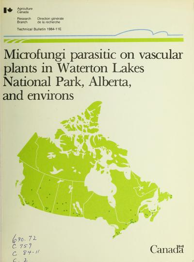 Microfungi parasitic on vascular plants in Waterton Lakes National Park, Alberta, and environs /