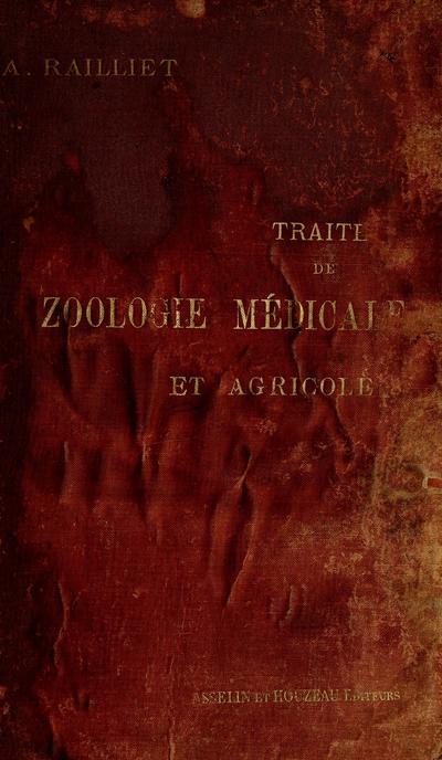 Traité de zoologie médicale et agricole / par A. Railliet.