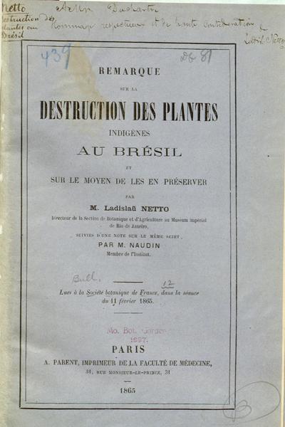 Remarque sur la destruction des plantes indigènes au Brésil et sur le moyen de les en préserver / par Ladislaü Netto ; suivies d'une note sur le même sujet par M. Naudin.