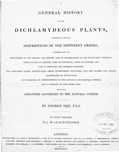 A general history of the dichlamydeous plants :comprising complete descriptions of the different orders...the whole arranged according to the natural system /by George Don.