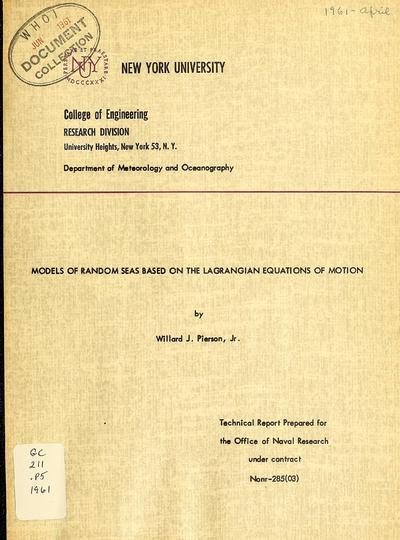 Models of random seas based on the Lagrangian equations of motion / by Willard J. Pierson, Jr.