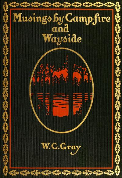 Musings by camp-fire and wayside, by William Cunningham Gray ...