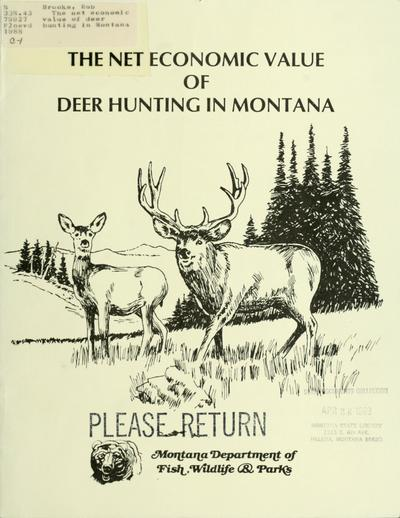 The net economic value of deer hunting in Montana / by Rob Brooks.