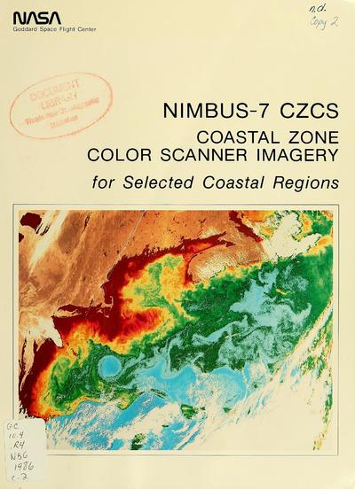 Nimbus-7 CZCS : coastal zone color scanner imagery for selected coastal regions : North America, Europe, South America, Africa, Antarctica : level II photographic product / NASA, Goddard Space Flight Center ; prepared under the direction of Warren A. Hovis, Edmund F. Szajna, Walter A. Bohan.