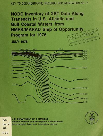 NODC inventory of XBT data along transects in U.S. Atlantic and Gulf coastal waters from NMFS/MARAD Ship of Opportunity Program for 1976 / National Oceanographic Data Center.