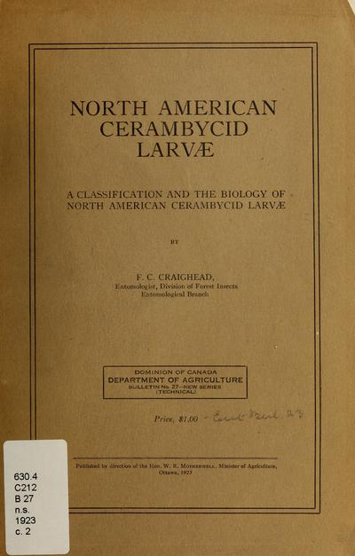 North American Cerambycid larvæ : a classification and the biology of North American Cerambycid larvæ /