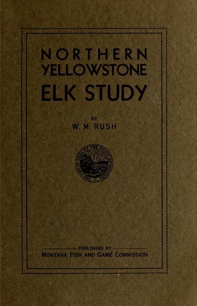 Northern Yellowstone elk study /