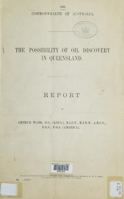 The possibility of oil discovery in Queensland : report /