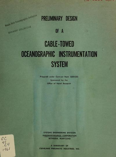 Preliminary design of a cable-towed oceanographic instrumentation system / prepared by W.M. Ellsworth [and] S.M. Gay.