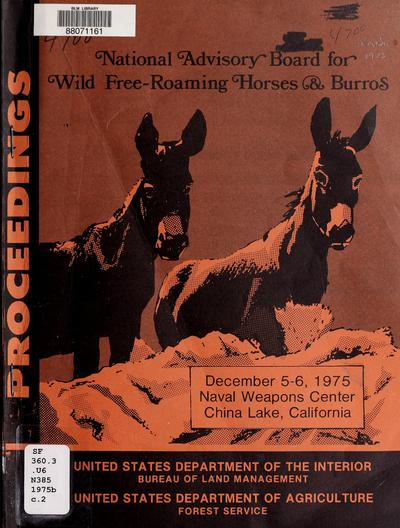 National Advisory Board for Wild Free-Roaming Horses and Burros : December 5-6, 1975, Naval Weapons Center, China Lake, California : proceedings