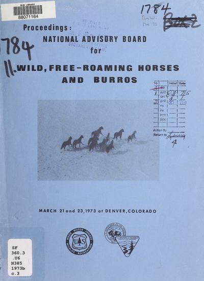 National Advisory Board for Wild Free-Roaming Horses and Burros : March 21 and 23, 1973, Denver, Colorado : proceedings