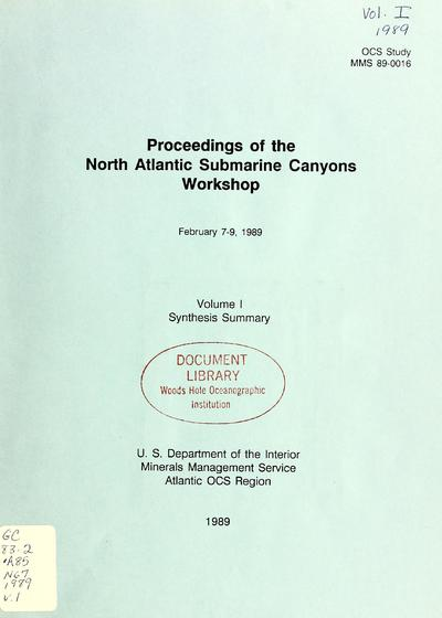 Proceedings of the North Atlantic Submarine Canyons Workshop : February 7-9, 1989 / prepared for the Minerals Management Service by Walcoff & Associates, Inc.