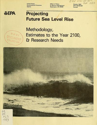Projecting future sea level rise : methodology, estimates to the year 2100, and research needs / by John S. Hoffman, Dale Keyes, James G. Titus.