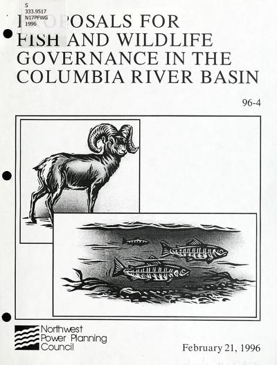 Proposals for fish and wildlife governance in the Columbia River Basin / Northwest Power Planning Council.