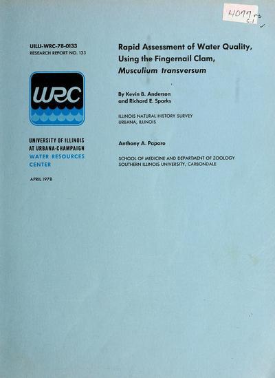 Rapid assessment of water quality using the fingernail clam, Musculium transversum : final report /