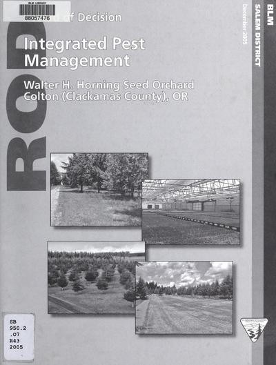 Record of decision : integrated pest management program, BLM Travis Tyrrell Seed Orchard, Lorane, Lane County, Oregon /
