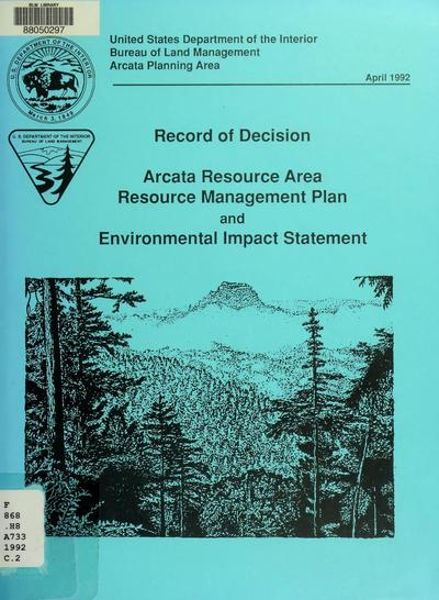 Record of decision : resource management plan for Arcata Resource Area : Humboldt, Mendocino, Trinity & Sonoma Counties, California.
