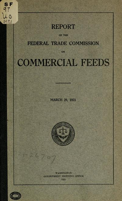 Report of the Federal Trade Commission on commercial feeds. March 29, 1921.