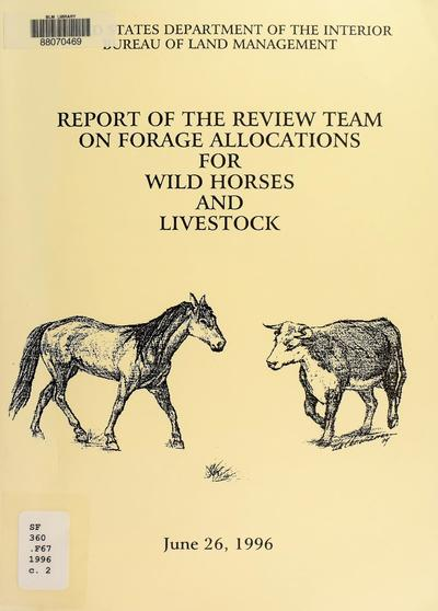 Report of the review team on forage allocations for wild horses and livestock /