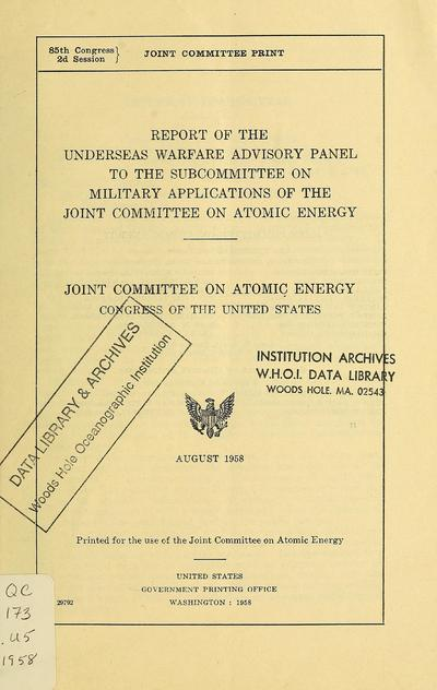 Report of the Underseas Warfare Advisory Panel to the Subcommittee on Military Applications. August 1958.