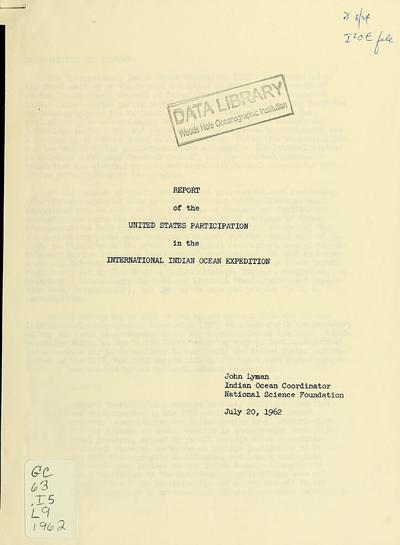Report of the United States participation in the International Indian Ocean Expedition / John Lyman, Indian Ocean Coordinator, National Science Foundation.