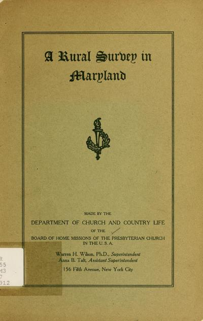 A rural survey in Maryland, made by the Department of Church and Country Life of the Board of Home Missions of the Presbyterian Church in the U.S.A.