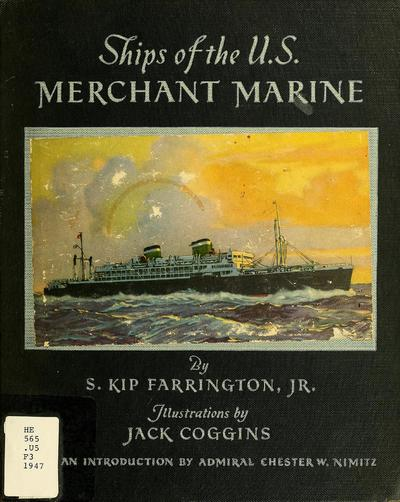 Ships of the U.S. Merchant Marine; with an introd. by Admiral Chester W. Nimitz, U.S.N. Illustrated by Jack Coggins.
