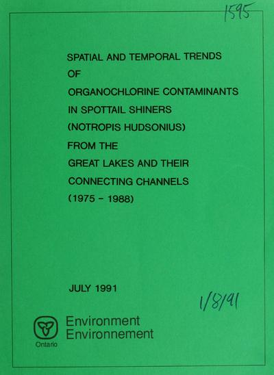 Spatial and temporal trends of organochlorine contaminants in spottail shiners (Notropis hudsonius) from the Great Lakes and their connecting channels (1975 - 1988) / report prepared by K. Suns and G. Hitchin, D. Toner ; report prepared for Water Resources Branch, Ontario Ministry of the Environment.