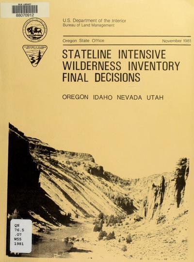 Stateline intensive wilderness inventory final decisions : Oregon - Idaho - Nevada - Utah.