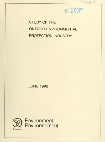 Study of the Ontario environmental protection industry : report / prepared by Ernst and Young ; report prepared for Ontario Ministry of the Environment.