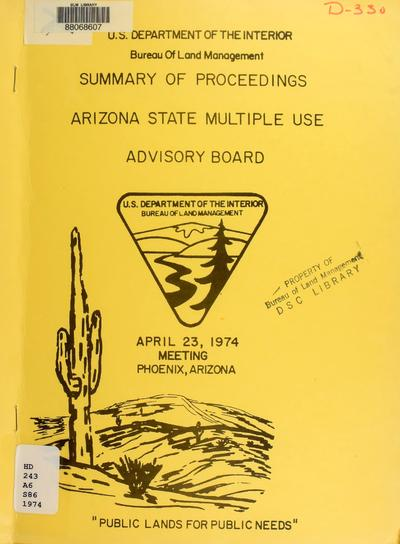 Summary of proceedings, Arizona State Multiple Use Advisory Board : April 30, 1974, Phoenix, Arizona.