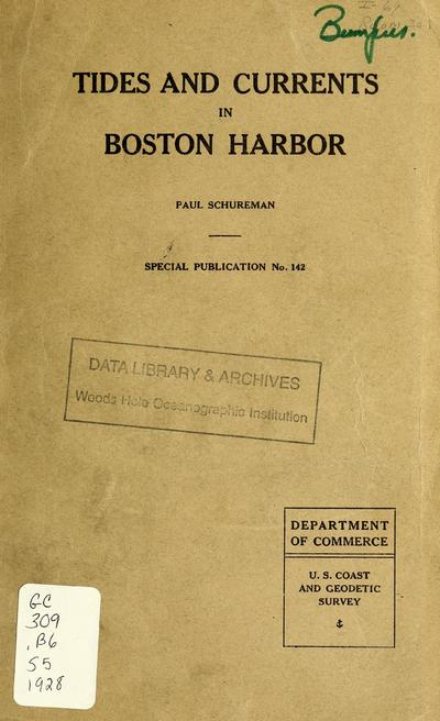 Tides and currents in Boston Harbor / by Paul Schureman.