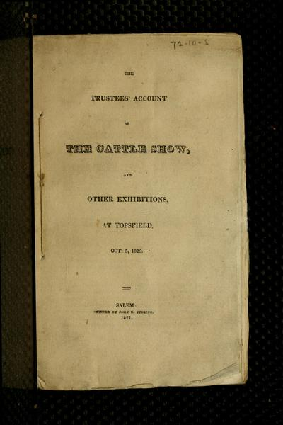The trustees' account of the cattle show and other exhibitions at Topsfield, Oct. 5, 1820.