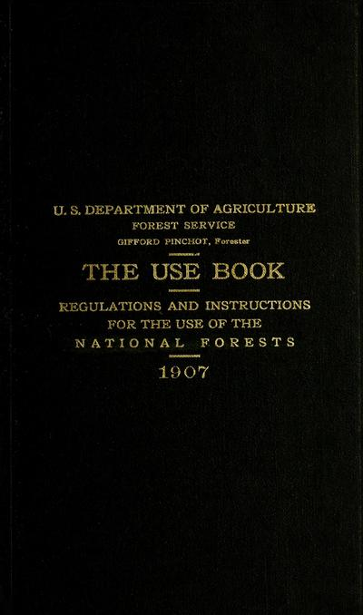 The use book : regulations and instructions for the use of the national forests /