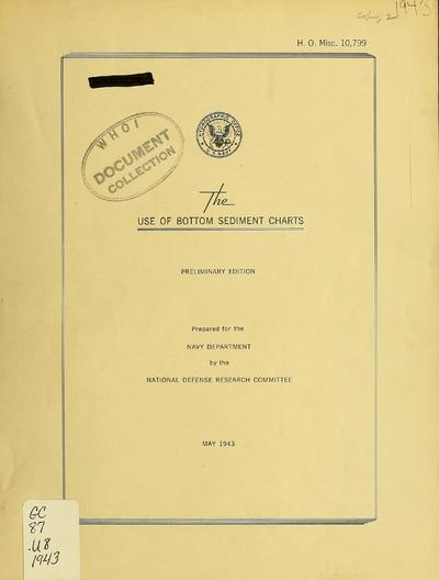The use of bottom sediment charts / prepared for the Navy Department by the National Defense Research Committee.