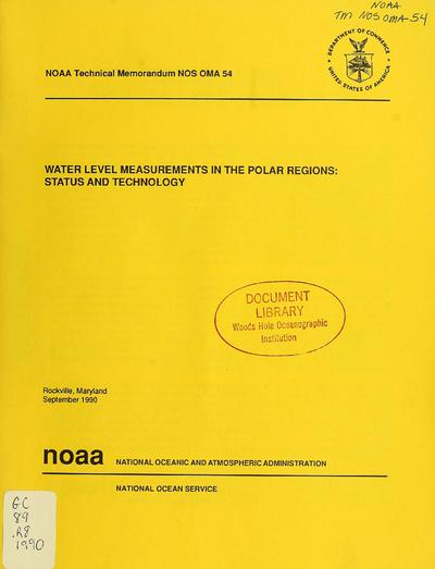 Water level measurements in the polar regions : status and technology / Eugene M. Russin, Hsing H. Shih, Richard F. Edwing.