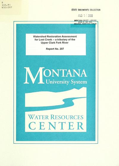 Watershed restoration assessment for Lost Creek -- a tributary of the Upper Clark Fork River / by James Harris, and Vicki Watson, University of Montana - Environmental Studies.